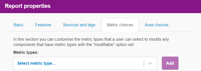 Screenshot: Report Properties - shows an option to limit Metric Choices.